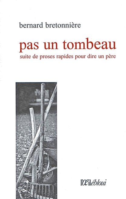 Pas un tombeau, Bernard Bretonnière